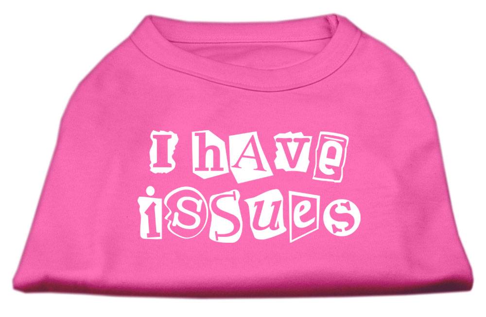 I Have Issues Screen Printed Dog Shirt  Bright Pink XXXL (20)